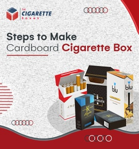 Five steps to make Cardboard Cigarette Boxes